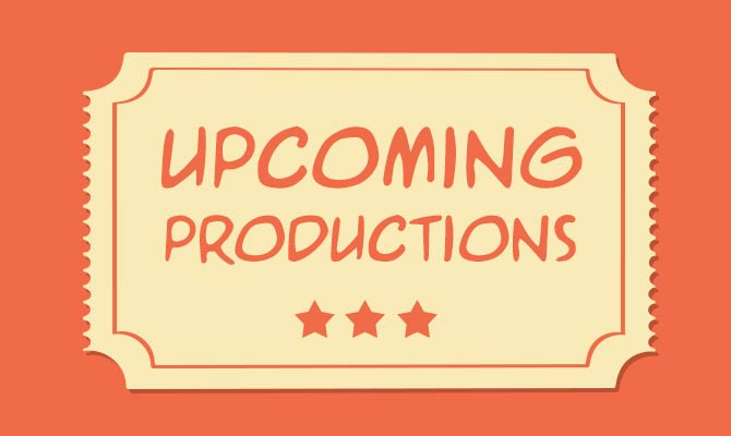 Upcoming Productions
